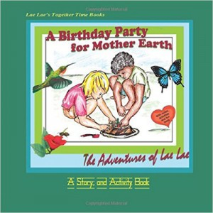 A Birthday Party for Mother Earth